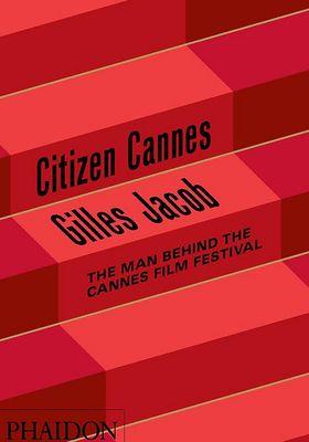 Gilles Jacob: Citizen Cannes's Poster
