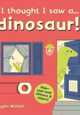 I thought I saw a... dinosaur!'s Poster