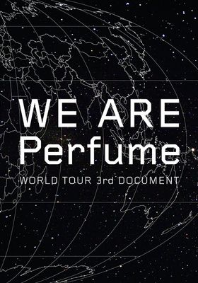WE ARE Perfume WORLD TOUR 3rd DOCUMENT's Poster